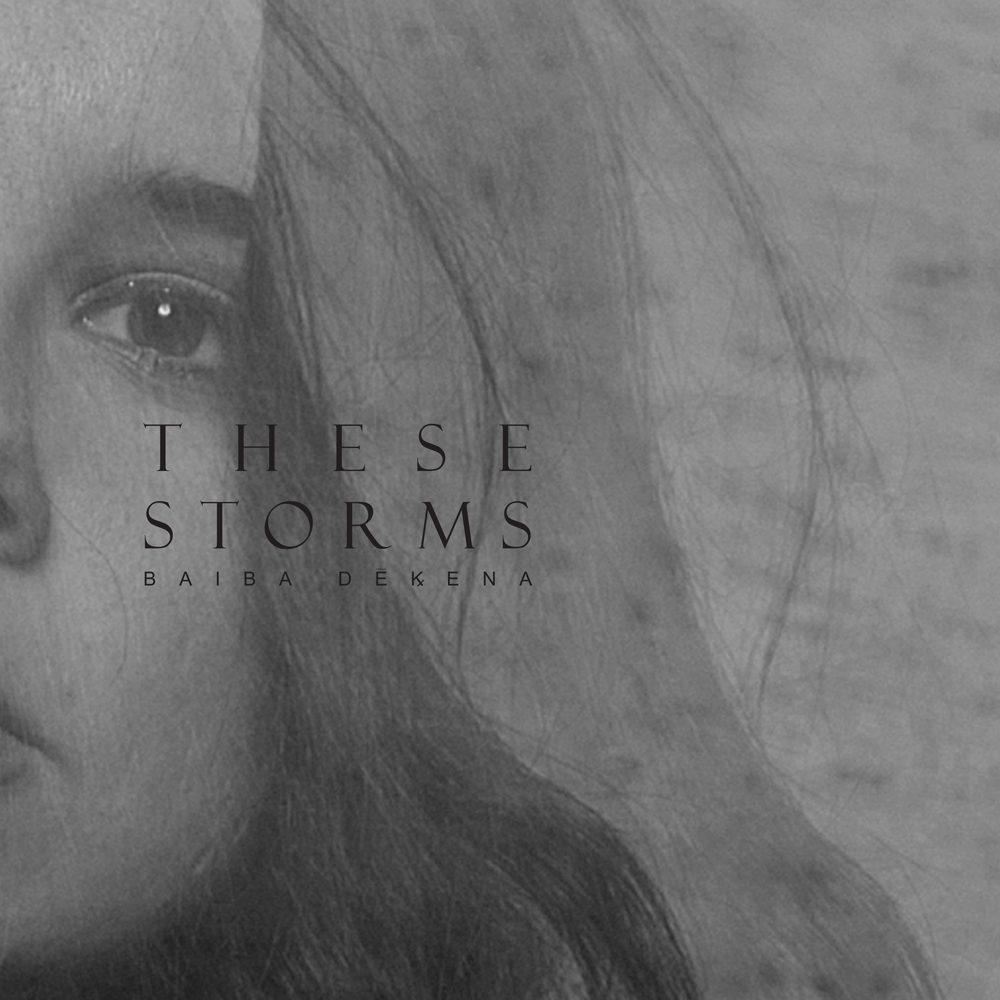 Baiba Dekena - These Storms