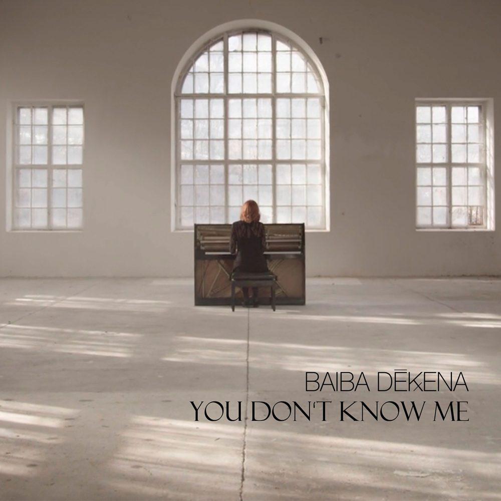 Baiba Dekena - You Dont Know Me
