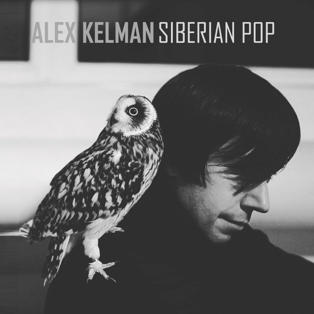 Alex Kelman Siberian Pop